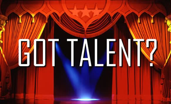 Do You Have Talent? Sign Up TODAY!